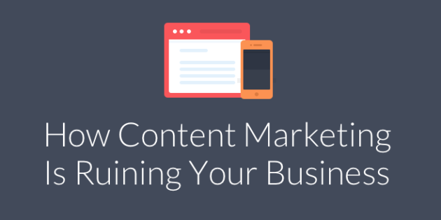 Content Marketing Ruin Business