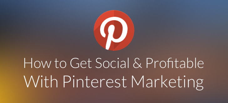 Pinterest Marketing Smart Ways to Get Social and Profitable on Pinterest in 2014