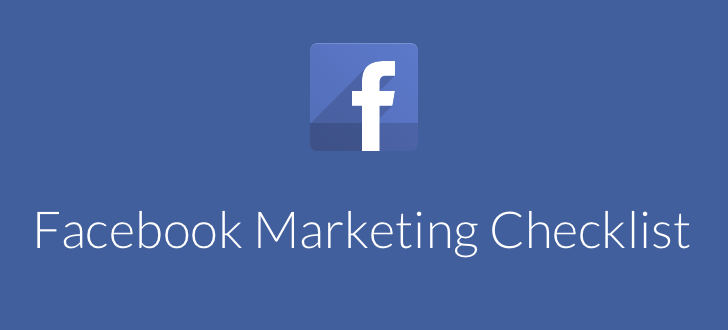 Facebook Marketing Checklist for this Year and Beyond