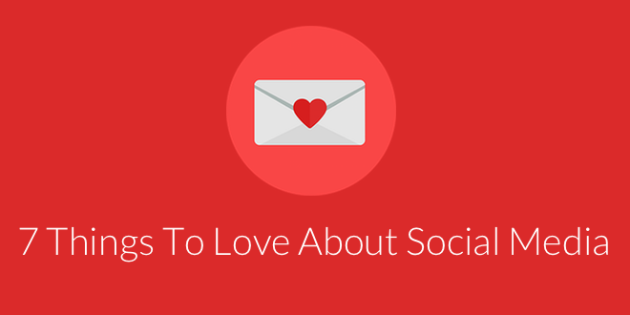 Things to Love about Social Media