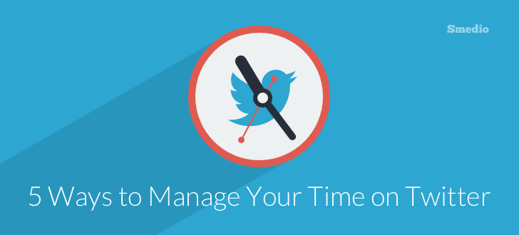 5 Ways to Managing Your Time on Twitter