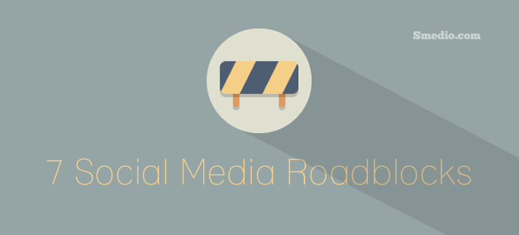 Social Media Roadblock 7 Roadblocks to a Successful Social Media Campaign
