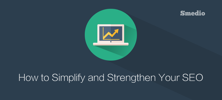 SEO Simplified 7 Time Proof Ways to Simplify and Strengthen Your SEO