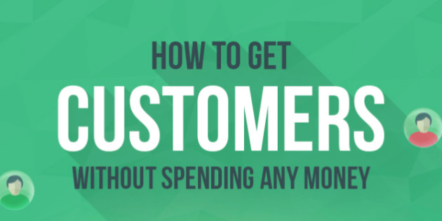 How to Get Customers without Spending Any Money