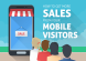 Mobile Visitors Sales